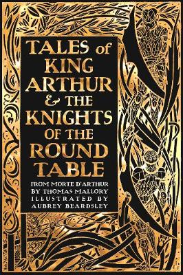 Tales of King Arthur & The Knights of the Round Table by Sir Thomas Malory
