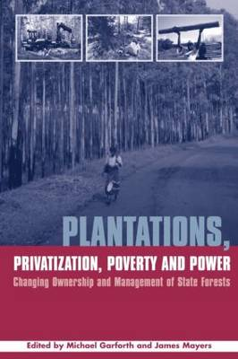 Plantations Privatization Poverty and Power by Michael Garforth