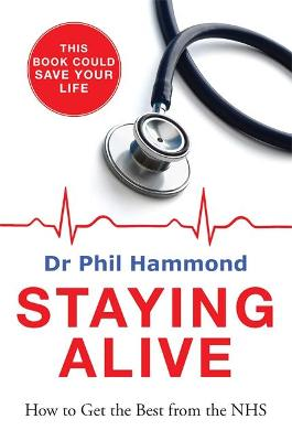 Staying Alive by Dr. Phil Hammond