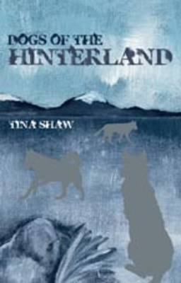 Nitty Gritty 3: Dogs of the Hinterland by Tina Shaw