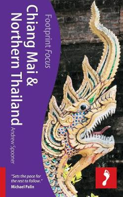 Chiang Mai & Northern Thailand Footprint Focus Guide by Andrew Spooner