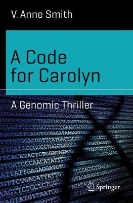 A Code for Carolyn: A Genomic Thriller by V. Anne Smith