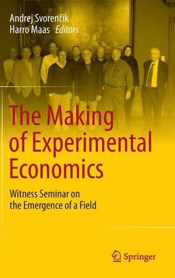 Making of Experimental Economics by Harro Maas