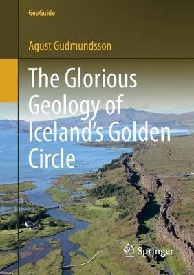 The Glorious Geology of Iceland's Golden Circle by Agust Gudmundsson