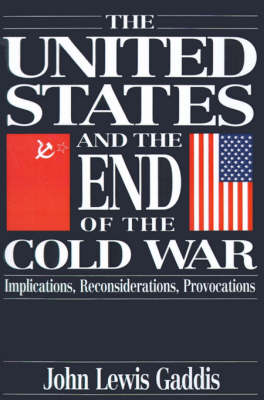 United States and the End of the Cold War by John Lewis Gaddis
