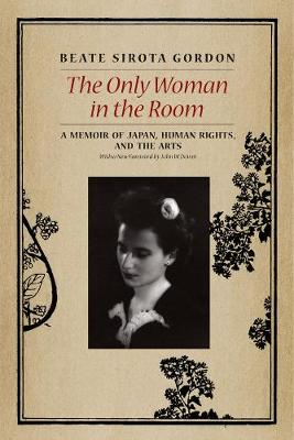 The Only Woman in the Room by Beate Sirota Gordon