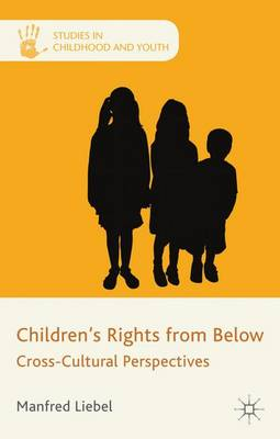 Children's Rights from Below by Manfred Liebel