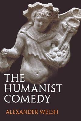 Humanist Comedy by Alexander Welsh