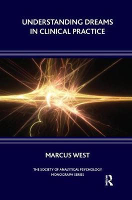 Understanding Dreams in Clinical Practice by Marcus West