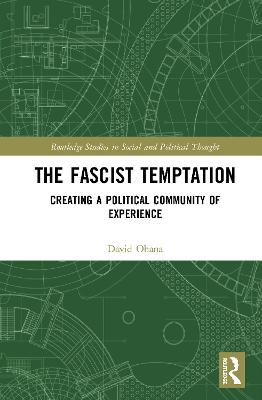 The Fascist Temptation: Creating a Political Community of Experience book