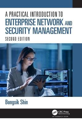 A Practical Introduction to Enterprise Network and Security Management by Bongsik Shin
