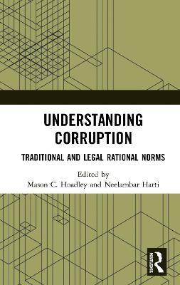 Understanding Corruption: Traditional and Legal Rational Norms book