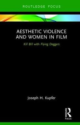 Aesthetic Violence and Women in Film by Joseph Kupfer