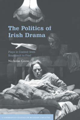 Politics of Irish Drama by Nicholas Grene