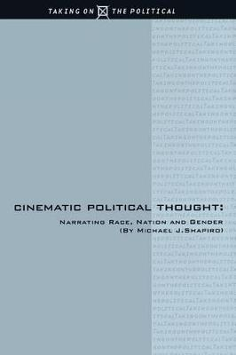 Cinematic Political Thought by Michael J. Shapiro
