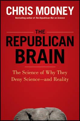 Republican Brain by Chris Mooney