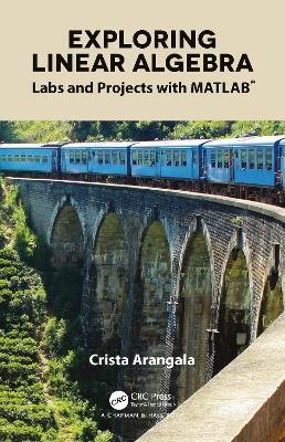 Exploring Linear Algebra: Labs and Projects with MATLAB (R) book