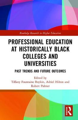 Professional Education at Historically Black Colleges and Universities by Tiffany Fountaine Boykin