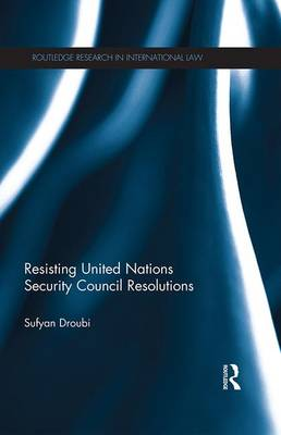 Resisting United Nations Security Council Resolutions book