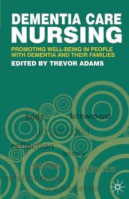 Dementia Care Nursing by Trevor Adams