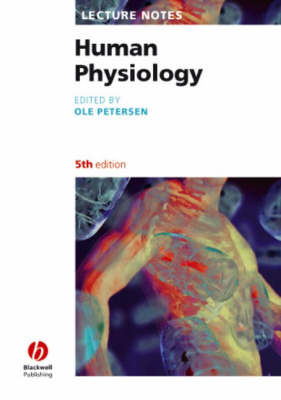 Lecture Notes - Human Physiology 5E by Ole H. Petersen