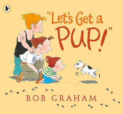 """""""Let's Get a Pup!"""" by Bob Graham"""