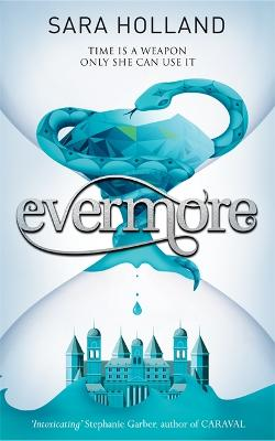 Everless: Evermore: Book 2 by Sara Holland