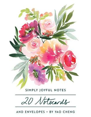Simply Joyful Notes: 20 Notecards and Envelopes by Yao Cheng