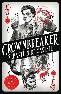 Spellslinger 6: Crownbreaker by Sebastien de Castell