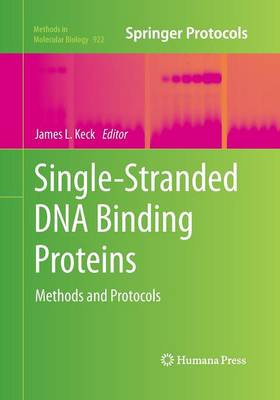 Single-Stranded DNA Binding Proteins by James L. Keck