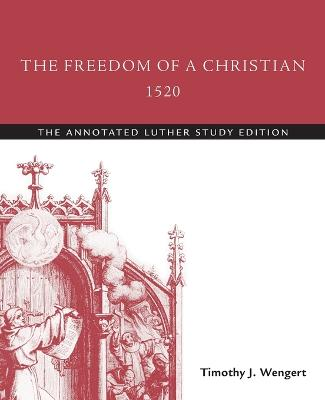 The Freedom of a Christian, 1520 by Martin Luther
