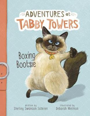 Adventures at Tabby Towers: Boxing Bootsie by ,Shelley,Swanson Sateren