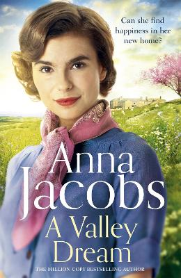 A Valley Dream: Book 1 in the uplifting new Backshaw Moss series by Anna Jacobs