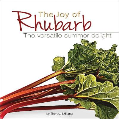 The Joy of Rhubarb by Theresa Millang