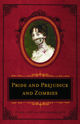 Pride And Prejudice And Zombies Deluxe by Seth  Grahame-Smith