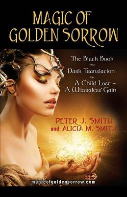 Magic of Golden Sorrow by Peter A. Soderbergh