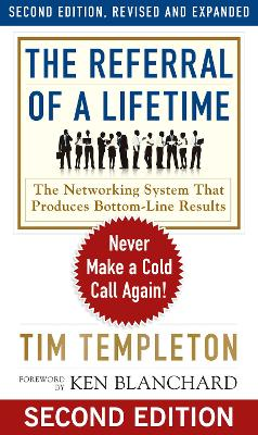 Referral of a Lifetime: Never Make a Cold Call Again! book