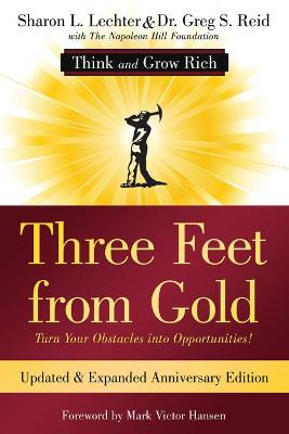 Three Feet from Gold: Turn Your Obstacles Into Opportunities! (Think and Grow Rich) by Sharon L Lechter Cpa