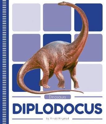 Dinosaurs: Diplodocus by Arnold Ringstad