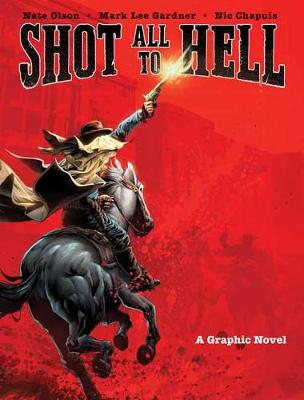 Shot All to Hell by Nate Olson