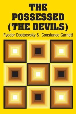The Possessed (The Devils) by Fyodor Dostoevsky