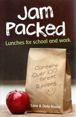 Jam Packed: Lunchboxes for School and Work by Lana Raizon