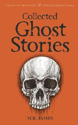 Collected Ghost Stories by M R James