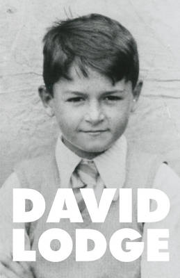 Quite a Good Time to be Born: A Memoir: 1935-1975 by David Lodge