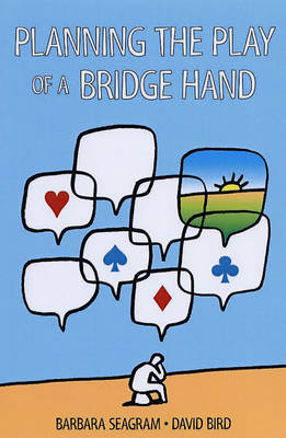 Planning the Play of a Bridge Hand by Barbara Seagram