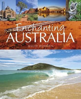 Enchanting Australia by David Bowden
