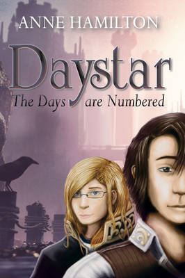 Daystar: The Days are Numbered by Anne Hamilton