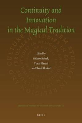 Continuity and Innovation in the Magical Tradition by Gideon Bohak