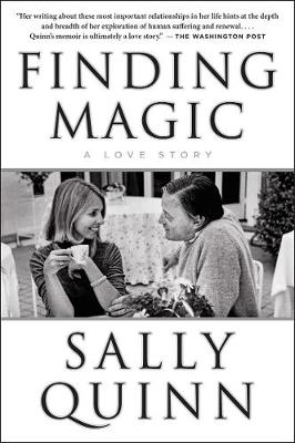 Finding Magic by Sally Quinn