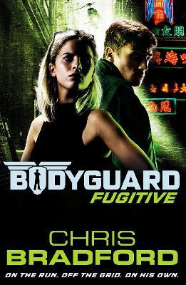 Bodyguard: Fugitive (Book 6) by Chris Bradford